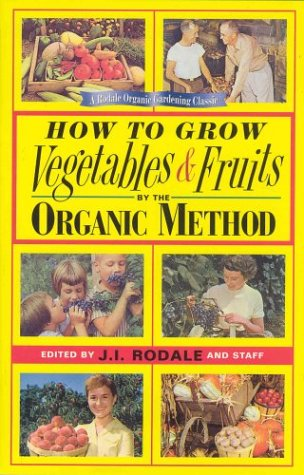 How to Grow Vegetables and Fruits: the Organic Method