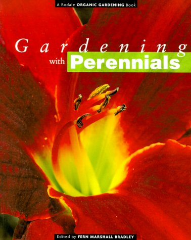 9780875968445: Gardening With Perennials: Creating Beautiful Flower Gardens for Every Part of Your Yard (Rodale Organic Gardening Book)