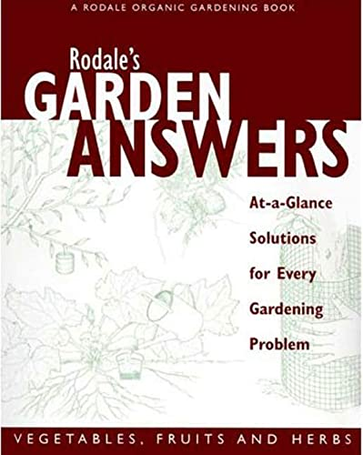 9780875968452: Rodale's Garden Answers: Vegetables, Fruits and Herbs: At-a-Glance Solutions for Every Gardening Problem