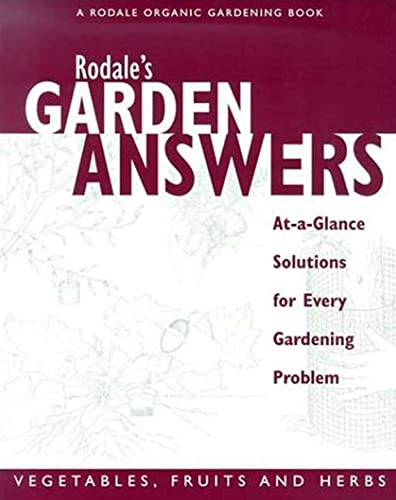 9780875968490: Rodale's Garden Answers- Vegetables, fruits, and Herbs: At-a-Glance Solutions for Every Gardening Problem
