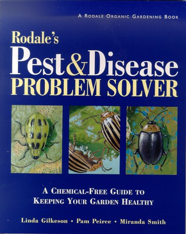 9780875968506: Rodale's Pest and Disease Problem Solver: A Chemical-Free Guide to Keeping Your Garden Healthy