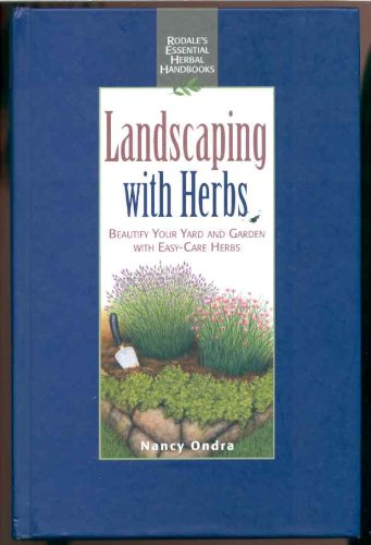 9780875968575: Landscaping With Herbs: Beautify Your Yard and Garden With Easy-Care Herbs (Rodale's Essential Herbal Handbooks)