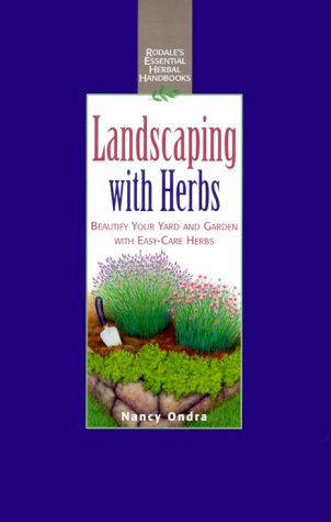 9780875968582: Landscaping with Herbs: Beautify Your Yard and Garden with Easy-Care Herbs (Rodale's Essential Herbal Handbooks)