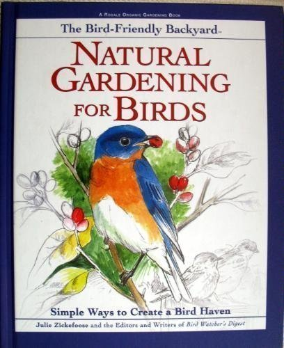 9780875968735: The Bird-Friendly Backyard: Natural Gardening for Birds : Simple Ways to Create a Bird Haven (Rodale Organic Gardening Book)