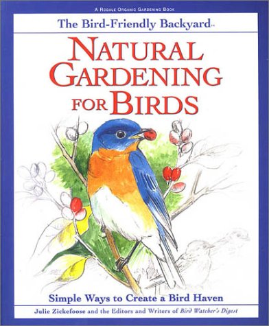 9780875968834: Natural Gardening for Birds: Simple Ways to Create a Bird Haven (Rodale Organic Gardening Book)