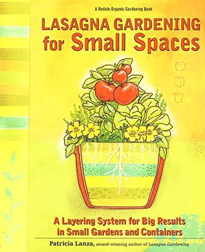 Lasagna Gardening for Small Spaces: A Layering: Patricia Lanza