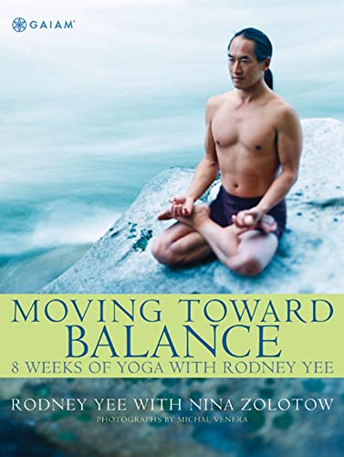 9780875969213: Moving Toward Balance: 8 Weeks of Yoga with Rodney Yee