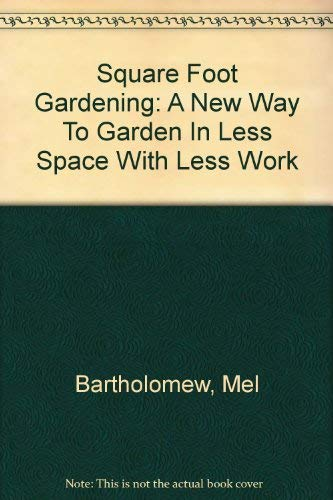 9780875969244: Square Foot Gardening: A New Way To Garden In Less Space With Less Work