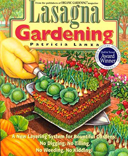 Lasagna Gardening: A New Layering System for: Patricia Lanza
