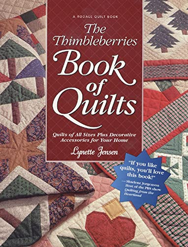 9780875969633: The Thimbleberries Book of Quilts: Quilts of All Sizes Plus Decorative Accessories for Your Home (Rodale Quilt Book)