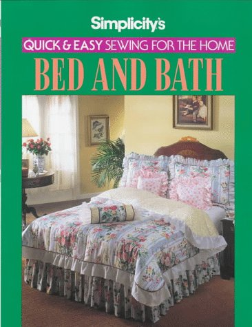 9780875969657: Simplicity's Quick and Easy Sewing for the Home Bed & Bath