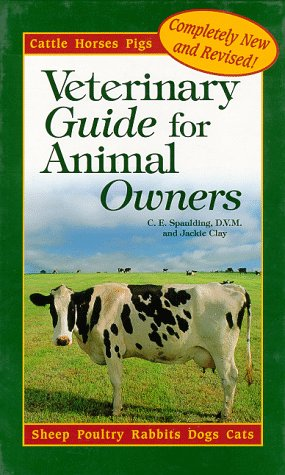 9780875969671: Veterinary Guide for Animal Owners: Cattle, Goats, Sheep, Horses, Pigs, Poultry, Rabbits, Dogs, Cats