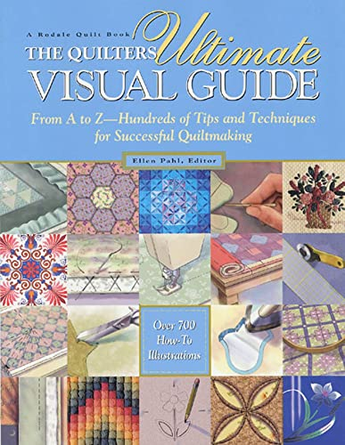 9780875969879: The Quilters Ultimate Visual Guide: From A to Z-- Hundreds of Tips and Techniques for Successful Quiltmaking