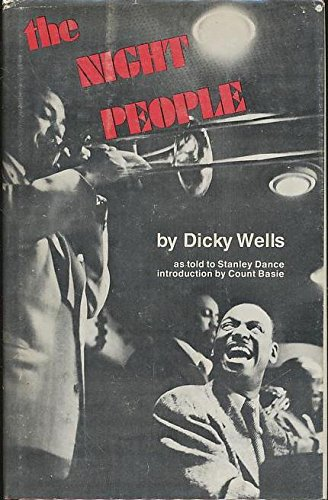 The Night People;: Reminiscences of a Jazzman: Wells, Dicky, as told to Stanley Dance