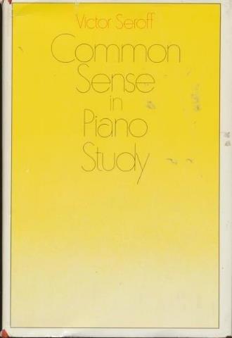 9780875971186: Common sense in piano study