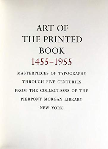 9780875980416: Art of the printed book, 1455-1955;: Masterpieces of typography through five centuries from the collections of the Pierpont Morgan Library