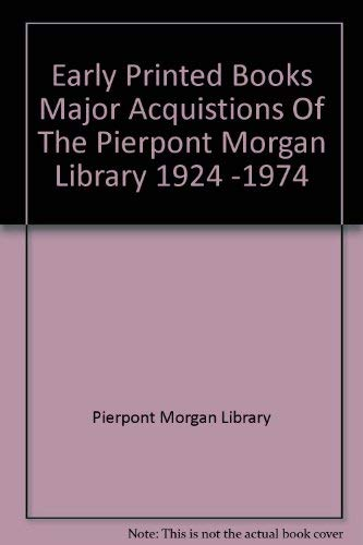 Autograph letters & manuscripts;: Major acquisitions of the Pierpont Morgan Library, 1924-1974:...