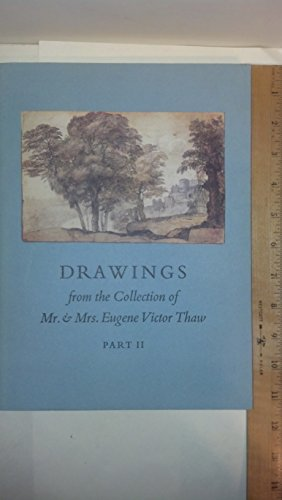 Drawings from the Collection of Mr. & Mrs. Eugene Victor Thaw, Part II