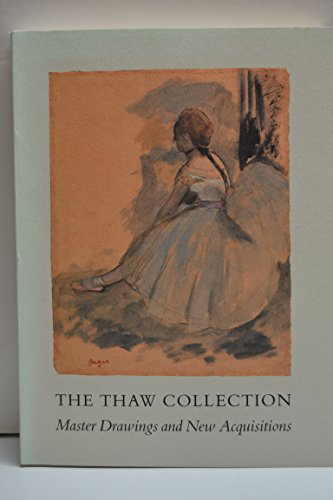 9780875981062: The Thaw Collection: Master Drawings and New Acquisitions