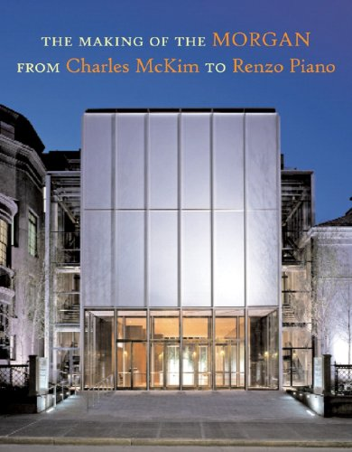 9780875981499: The Making of the Morgan from Charles McKim to Renzo Piano