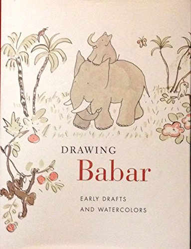 9780875981512: Drawing Babar: Early Drafts and Watercolors