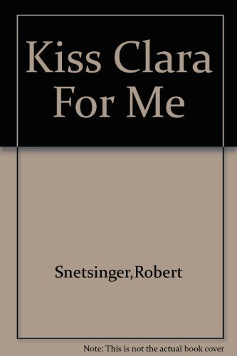 Kiss Clara for Me The story of Joseph Whitney and His Family, Early days of the Midwest, and ...