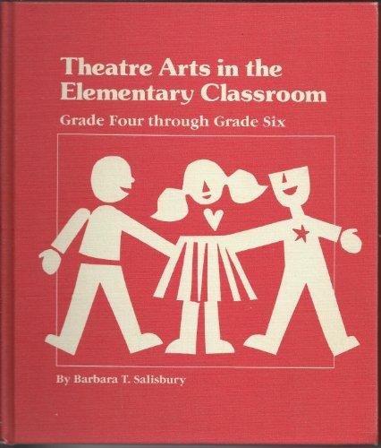 9780876020258: Theatre Arts in the Elementary Classroom - Grade Four Through Grade Six
