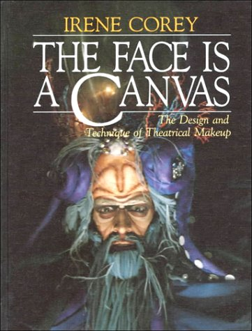 9780876020319: The Face Is a Canvas: The Design and Technique of Theatrical Makeup