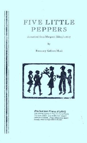 Five Little Peppers Dramatized From Margaret Sidney's Story: Rosemary Gabbert Musil