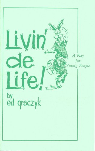 Livin' de Life: Ed Graczyk, Joel