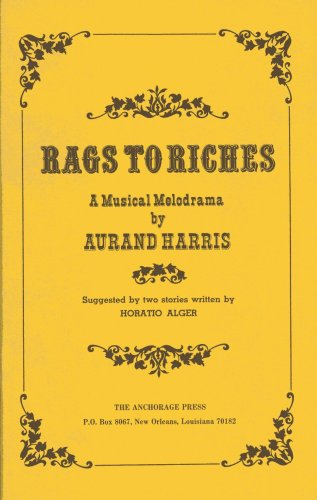 Rags to Riches (0876021852) by Aurand Harris; Horatio Alger; Glenn Mack