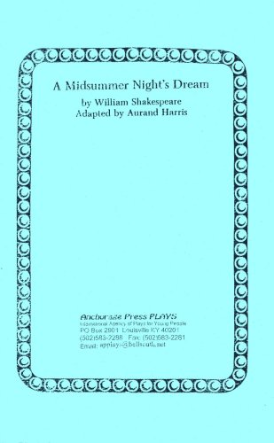 A Midsummer Night's Dream (One-Act Adaptation) (9780876023082) by Aurand Harris; William Shakespeare