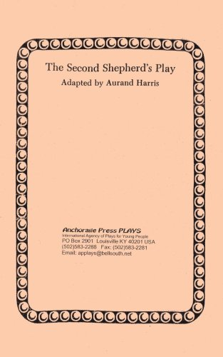 The Second Shepherd's Play (087602312X) by Aurand Harris