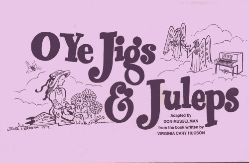 9780876023150: O Ye Jigs and Juleeps: A Play Adapted from the Book by Virginia Hudson