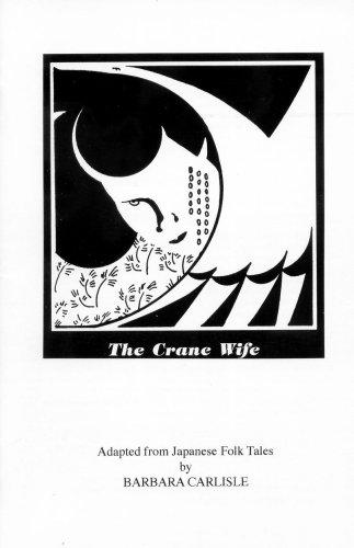 The Crane Wife: Adapted from Japanese Folk Tales: Barbara Carlisle