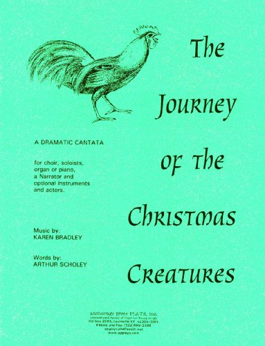 The Journey of the Christmas Creatures: A Dramatic Cantata (0876023707) by Arthur Scholey; Karen Bradley