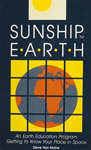9780876030462: Sunship Earth: An Acclimatization Program for Outdoor Learning