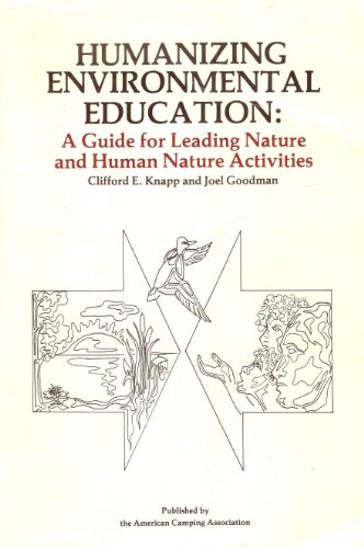 Humanizing Environmental Education: A Guide for Leading Nature and Human Nature Activities: Knapp, ...