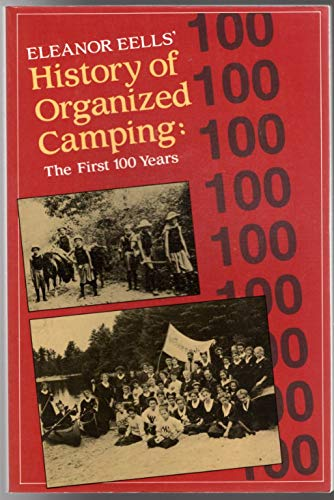 9780876030851: Eleanor Eells' History of Organized Camping: The First 100 Years