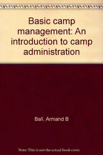 9780876031001: Basic camp management: An introduction to camp administration
