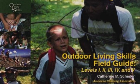 Outdoor Living Skills Field Guide: Levels 1-5: Scheder, Catherine M.