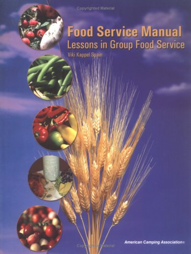 Food Service Manual: Lessons in Group Food Service: Kappel Spain, Viki