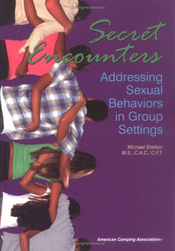 9780876031841: Secret Encounters: Addressing Sexual Behaviors in Group Settings