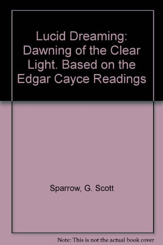 9780876040867: Lucid Dreaming: Dawning of the Clear Light: Based on the Edgar Cayce Readings