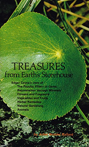 9780876041284: Treasures from earth's storehouse: Based on The Edgar Cayce readings