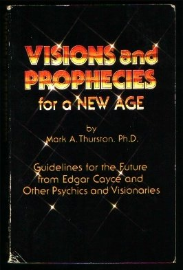 Edgar Cayce Predicts: Your Role in Creating a New Age