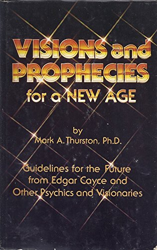 Visions and Prophecies for a New Age: Thurston