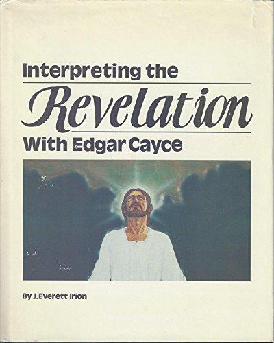 Interpreting the Revelation With Edgar Cayce: Irion, J.