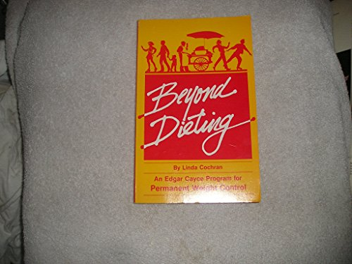 9780876041437: Beyond Dieting: An Edgar Cayce Program for Permanent Weight Control