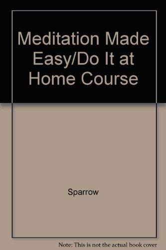 Meditation Made Easy/Do It at Home Course: Lynn Sparrow